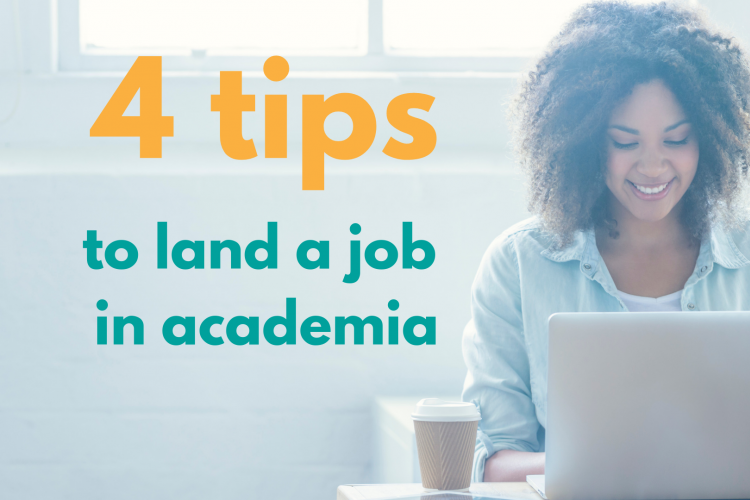 4 tips to land a job in academia